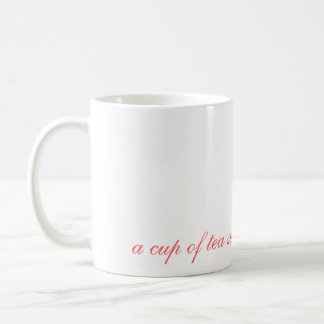 a cup of tea solves everything... classic white coffee mug