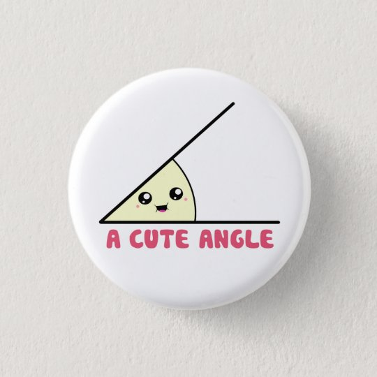 A Cute Acute Angle 3 Cm Round Badge