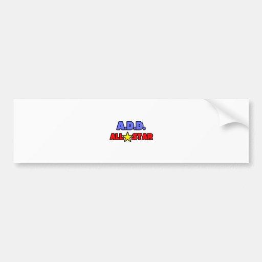 A.D.D. All Star Bumper Sticker