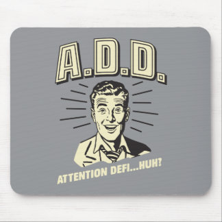 A.D.D.: Attention Defi…Huh? Mouse Pad