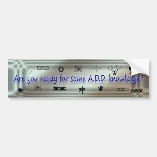 A.D.D. bumper sticker