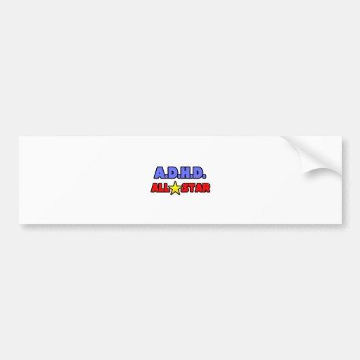 A.D.H.D. All Star Bumper Stickers
