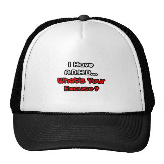 A D H D What s Your Excuse Trucker Hat