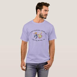 A Dancing We Will Go T-Shirt