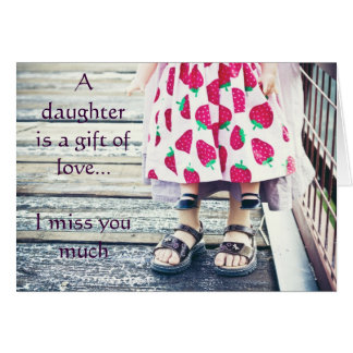 A daughter is a gift of love.....card card