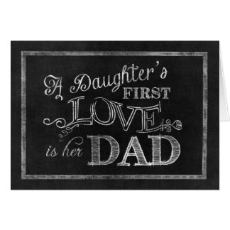 A Daughter's First Love is her Dad Greeting Card