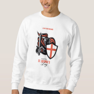 A Day for England Happy St George Greeting Card Pull Over Sweatshirts
