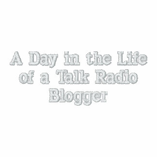 A Day in the Life of a Talk Radio Blogger Polo
