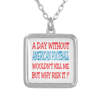 A Day Without American Football Wouldn t Kill Me Personalized Necklace