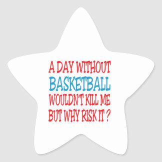 A Day Without Basketball Wouldn t Kill Me Star Stickers