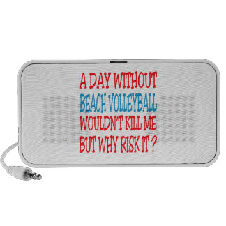 A Day Without Beach Volleyball Wouldn t Kill Me iPhone Speaker