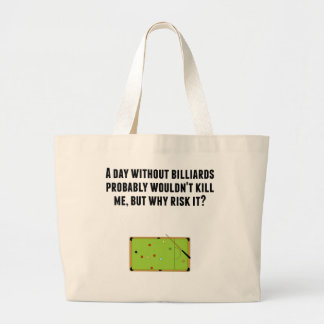 A Day Without Billiards Jumbo Tote Bag