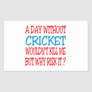 A Day Without Cricket Wouldn t Kill Me Stickers