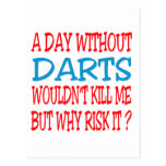 A Day Without Darts Wouldn't Kill Me Postcards
