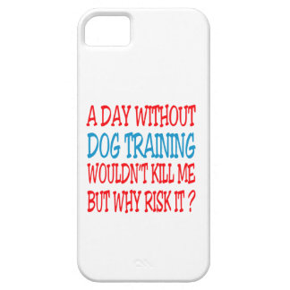 A Day Without Dog Training Wouldn t Kill Me Cover For iPhone 5/5S