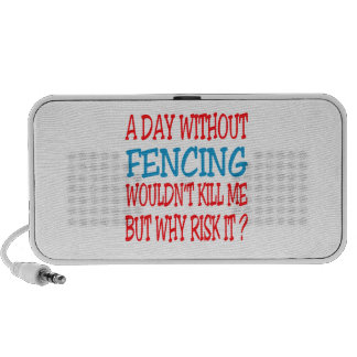 A Day Without Fencing Wouldn t Kill Me PC Speakers