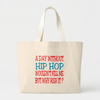 A Day Without Hip Hop Wouldn t Kill Me Bag