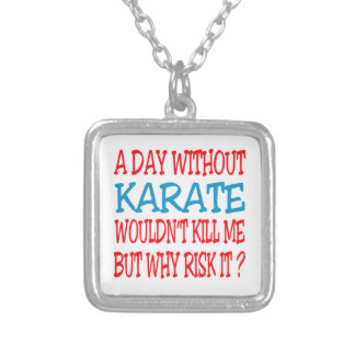 A Day Without Karate Wouldn t Kill Me Custom Necklace
