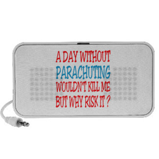 A Day Without Parachuting Wouldn't Kill Me Travelling Speakers