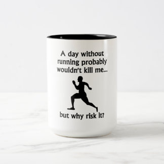 A Day Without Running Two-Tone Coffee Mug