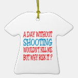 A Day Without Shooting Wouldn't Kill Me But Why Ri Christmas Tree Ornaments