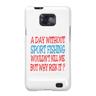 A Day Without Sport Fishing Wouldn't Kill Me But W Galaxy S2 Covers