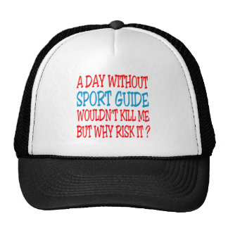 A Day Without Sport Guide Wouldn t Kill Me But Why Mesh Hat