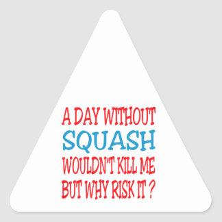 A Day Without Squash Wouldn t Kill Me But Why Risk Stickers