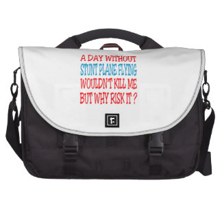 A Day Without Stunt Plane Flying Wouldn t Kill Me Laptop Commuter Bag
