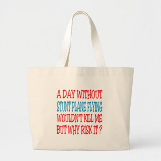 A Day Without Stunt Plane Flying Wouldn't Kill Me Canvas Bag