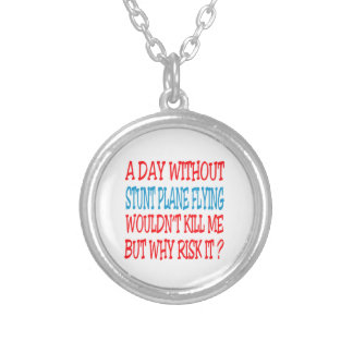 A Day Without Stunt Plane Flying Wouldn't Kill Me Jewelry