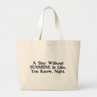 A Day Without Sunshine Canvas Bag