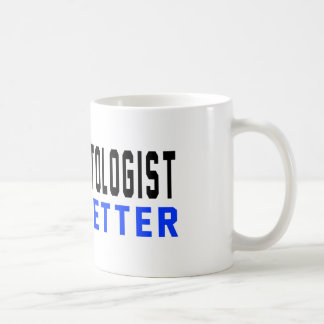 A dermatologist Do It Better Basic White Mug