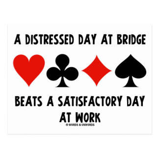 A Distressed Day At Bridge Beats A Satisfactory Postcard