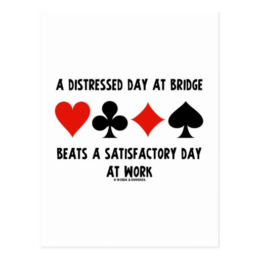 A Distressed Day At Bridge Beats A Satisfactory Postcard