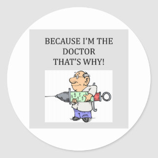 a doctor joke classic round sticker