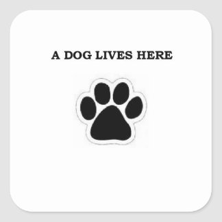 A Dog Lives Here Square Sticker