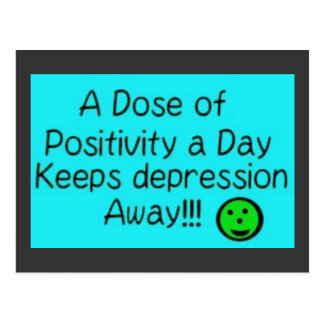 A dose of positivity a day, keeps.... postcard