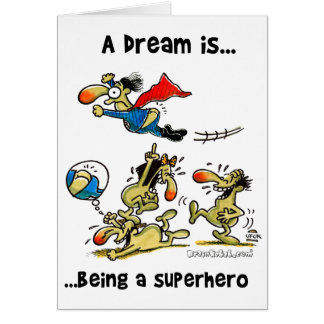 A Dream Is... Being A Superhero Card