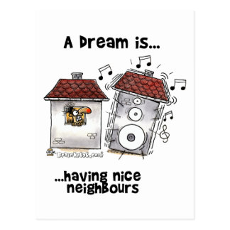 A Dream is... Having Nice Neighbours Postcard