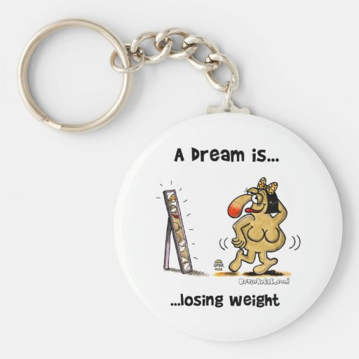 A Dream Is... Losing Weight Key Chain
