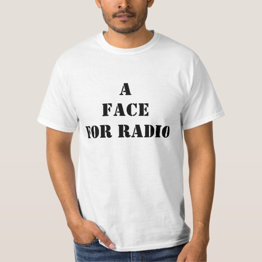 a face for radio T-Shirt