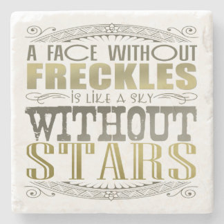 A Face Without Freckles Stone Coaster
