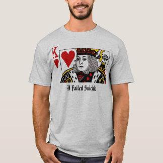 A Failed Suicide- Suicide King T-Shirt