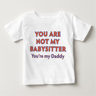 A Father Doesn't Babysit Shirt