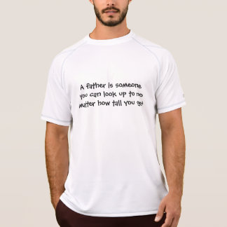 A father is someone you can look upto, gift idea shirt