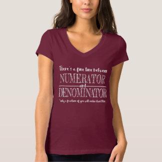 A fine line between numerator & denominator t-shirt