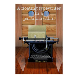 A floating typewriter in a paranoic cabin poster