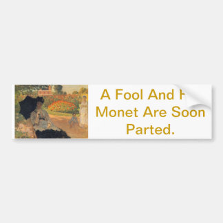 A Fool And His Monet Are Soon Parted Bumper Sticker