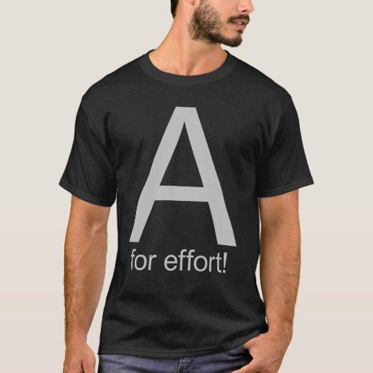 A for effort T-Shirt